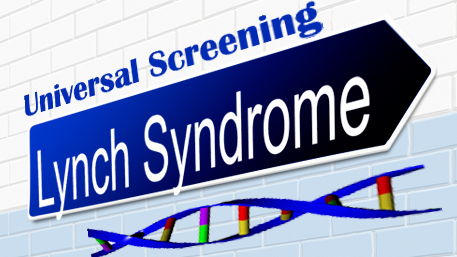 Universal Screening with an arrow labeled Lynch Syndrome and DNA below it
