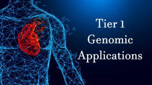 a heart in a body with the text: Tier 1 Genomic Applications