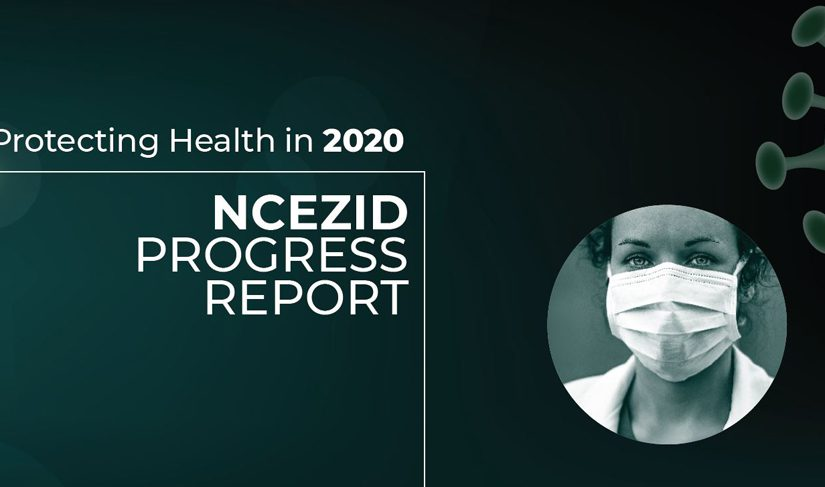 Protecting Health in 2020. NCEZID Progress Report.