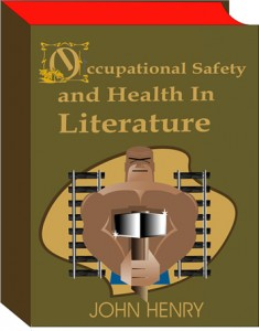 Book cover reading 'Occupational Safety and Health in Literature - John Henry'