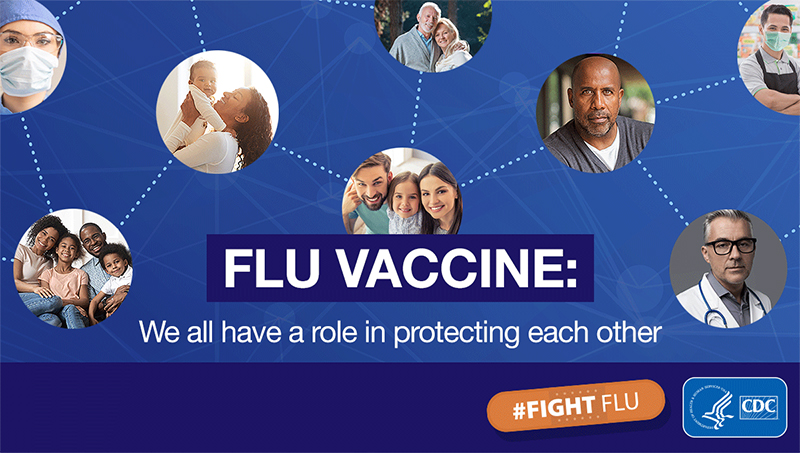 Flu vaccine: We all have a role in protecting each other.